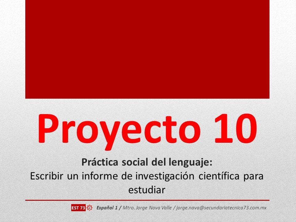 Proyecto 10 Práctica social del lenguaje: Escribir un informe de investigación científica para estudiar