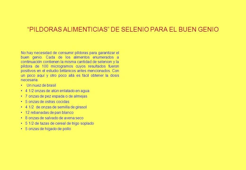 PILDORAS ALIMENTICIAS DE SELENIO PARA EL BUEN GENIO