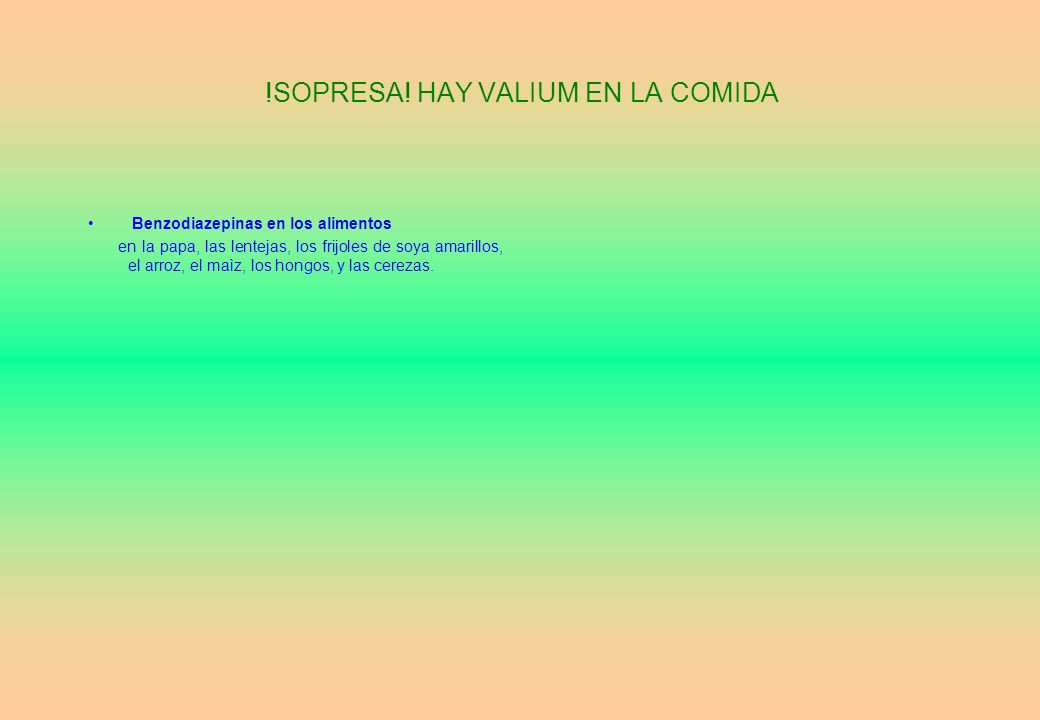 !SOPRESA! HAY VALIUM EN LA COMIDA