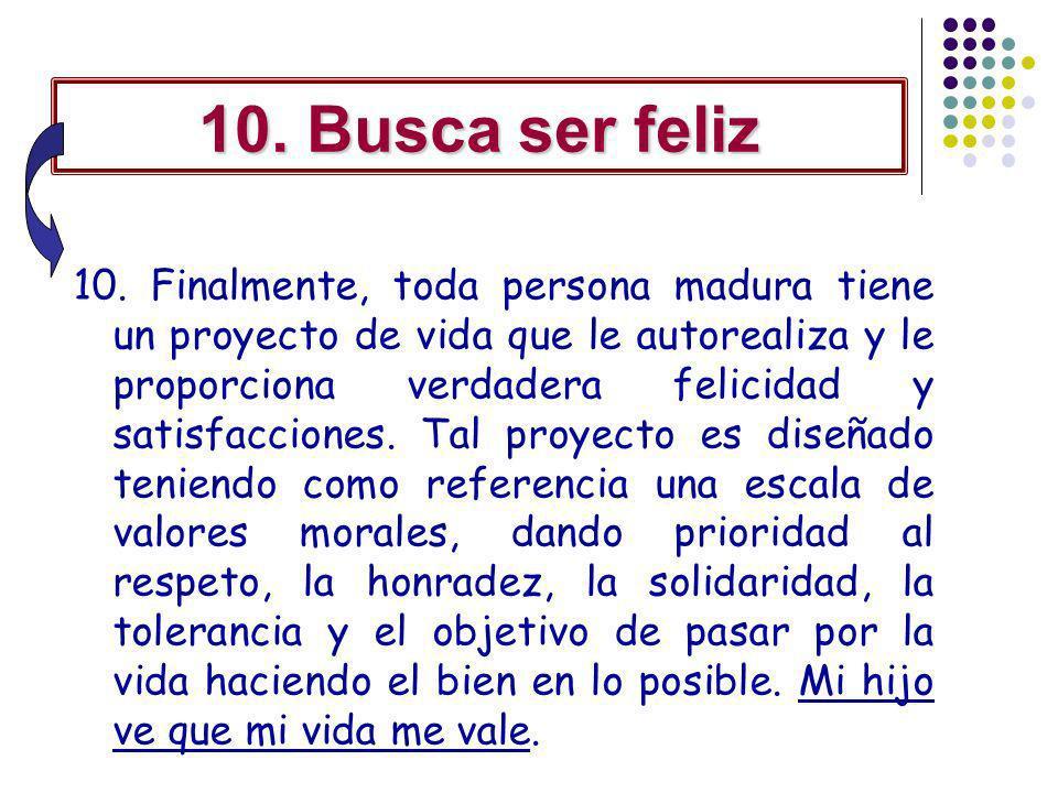 10. Busca ser feliz