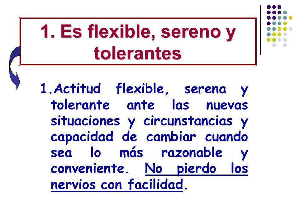1. Es flexible, sereno y tolerantes