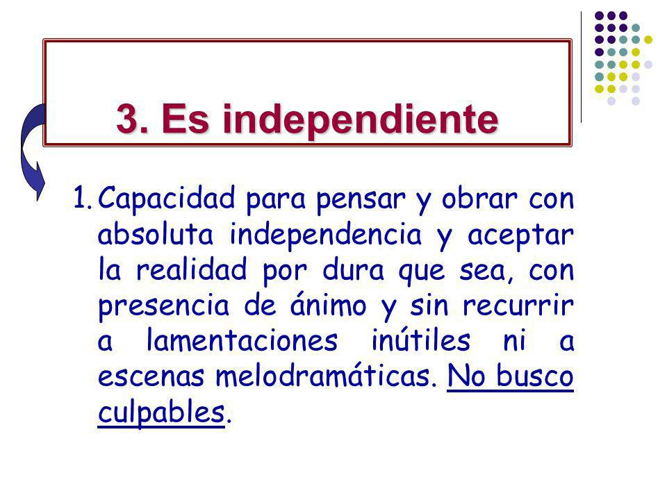 3. Es independiente