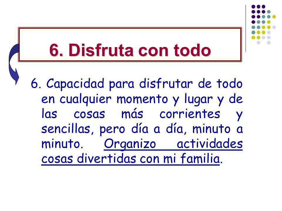 6. Disfruta con todo
