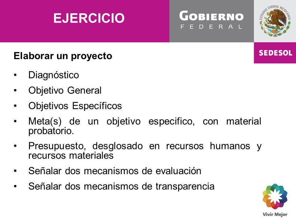 EJERCICIO Elaborar un proyecto Diagnóstico Objetivo General