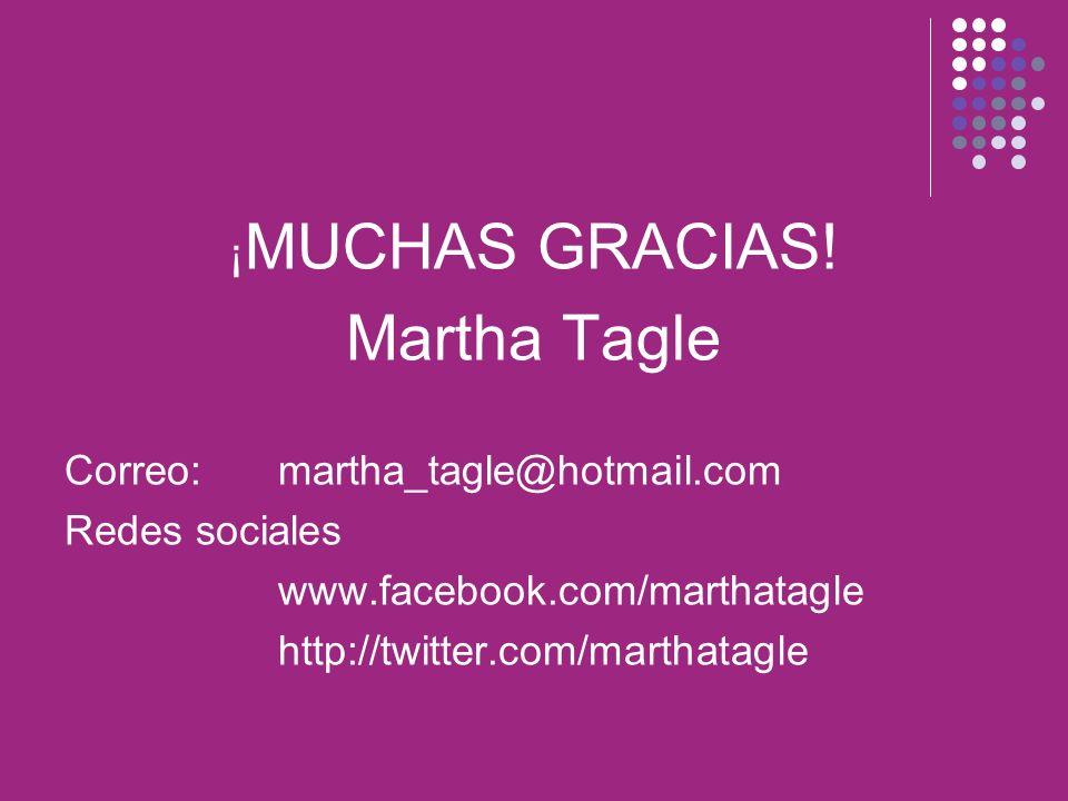 Martha Tagle ¡MUCHAS GRACIAS! Correo: martha_tagle@hotmail.com