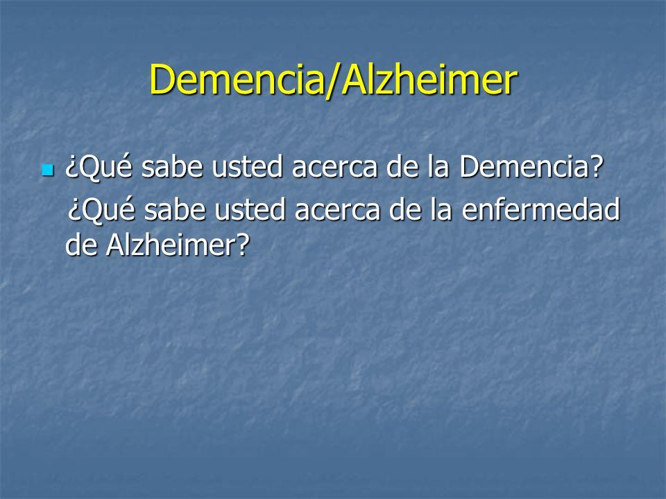 Demencia/Alzheimer ¿Qué sabe usted acerca de la Demencia