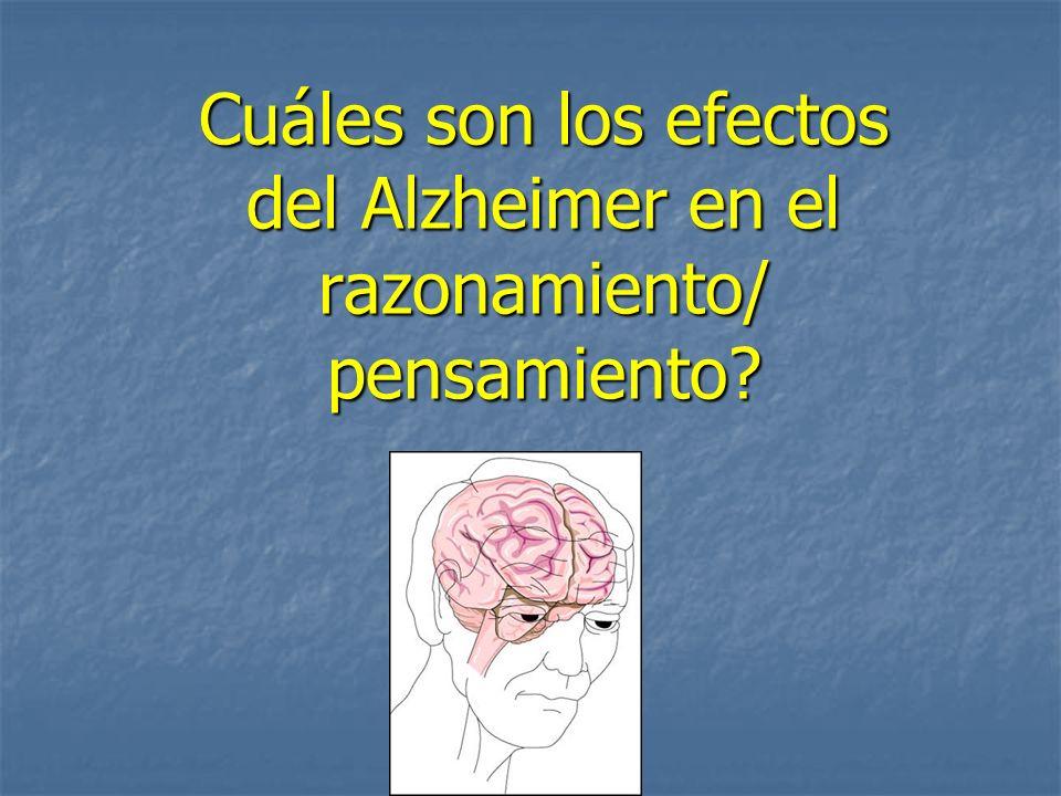 Cuáles son los efectos del Alzheimer en el razonamiento/ pensamiento