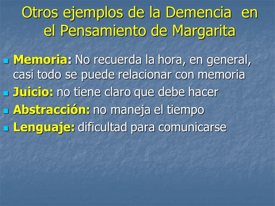 Otros ejemplos de la Demencia en el Pensamiento de Margarita