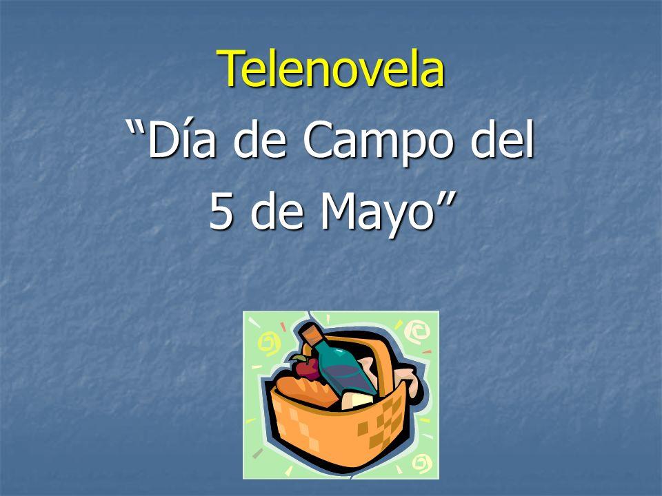 Telenovela Día de Campo del 5 de Mayo