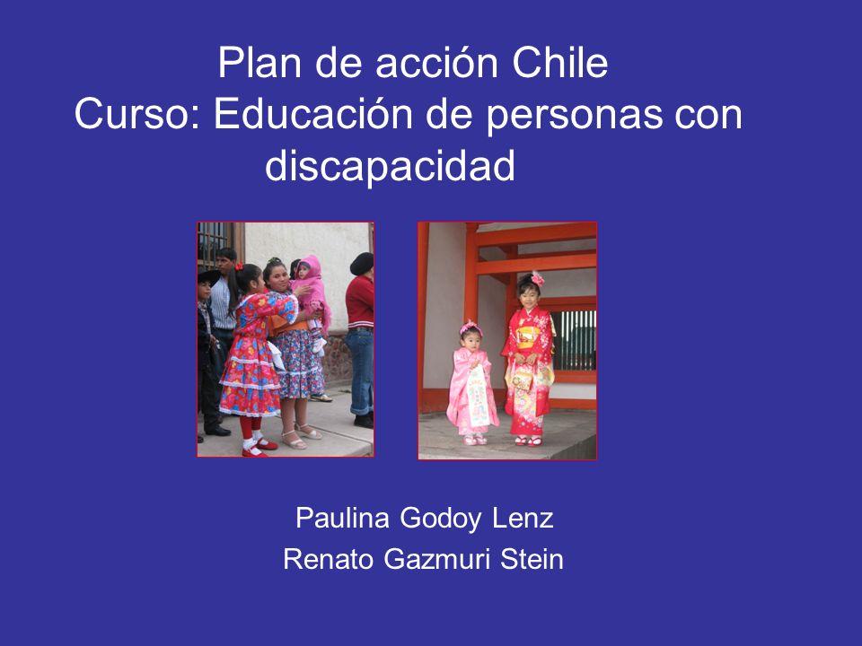 Plan de acción Chile Curso: Educación de personas con discapacidad