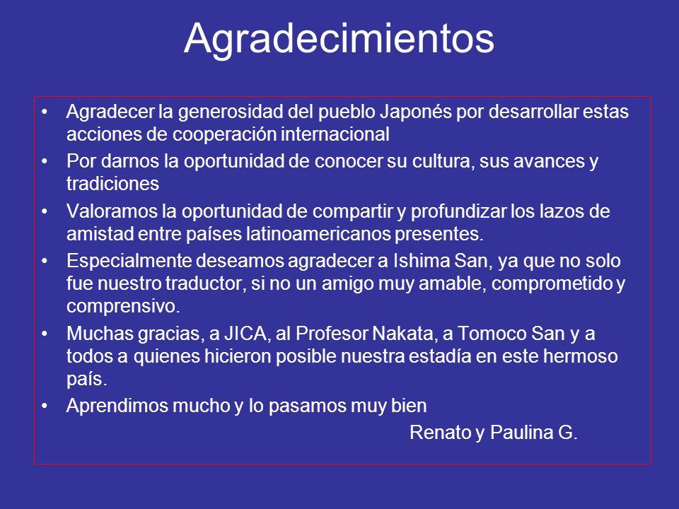 Agradecimientos Agradecer la generosidad del pueblo Japonés por desarrollar estas acciones de cooperación internacional.