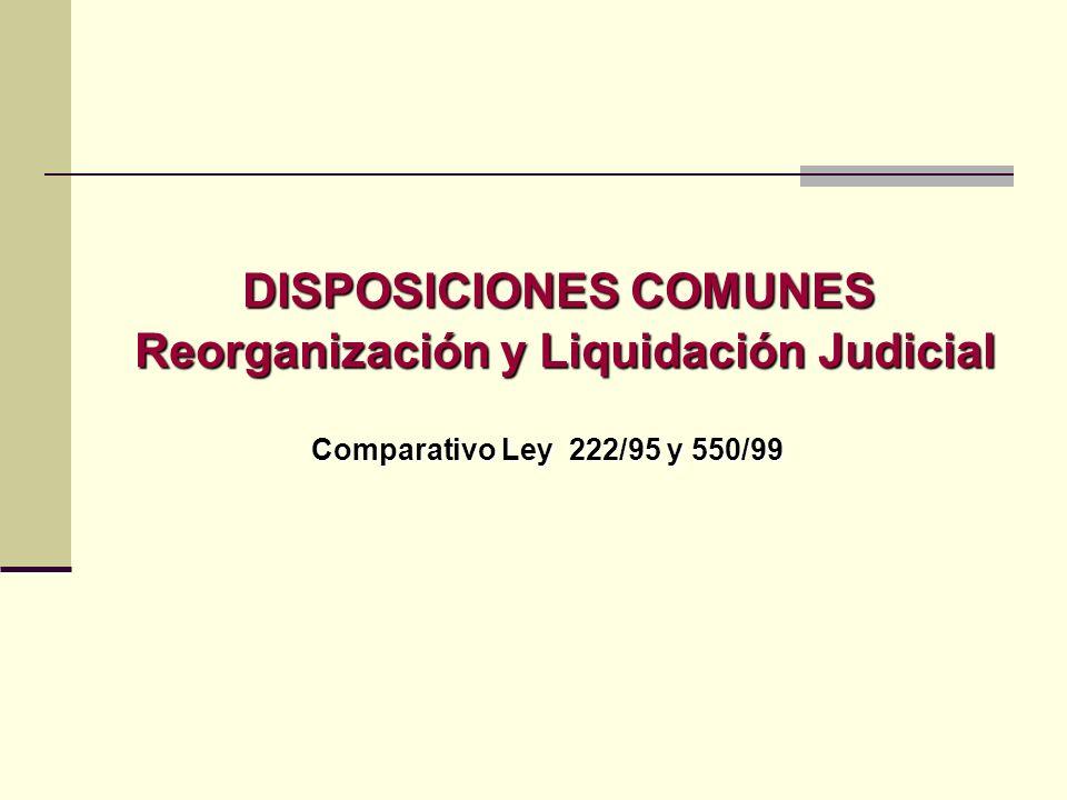 DISPOSICIONES COMUNES Reorganización y Liquidación Judicial