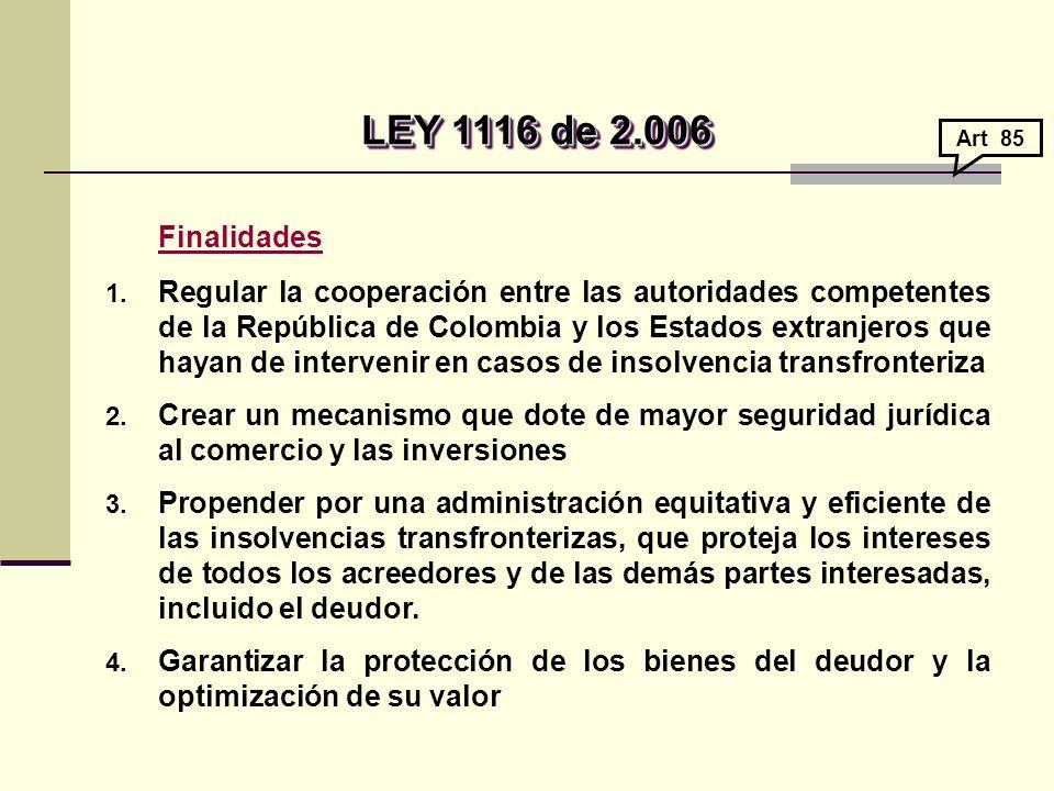 LEY 1116 de 2.006 Art 85. Finalidades.