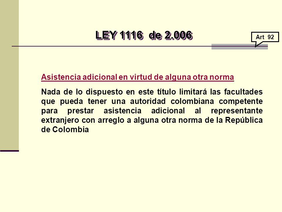 LEY 1116 de 2.006 Asistencia adicional en virtud de alguna otra norma