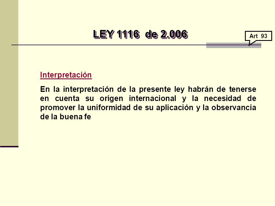 LEY 1116 de 2.006 Art 93. Interpretación.