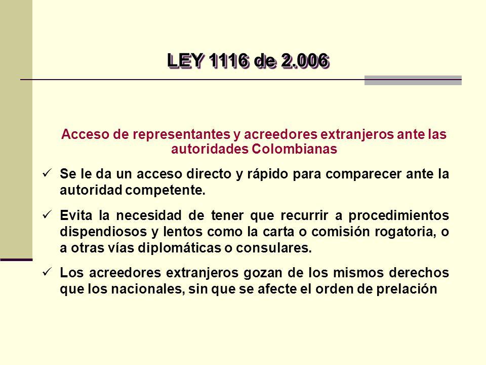 LEY 1116 de 2.006 Acceso de representantes y acreedores extranjeros ante las autoridades Colombianas.