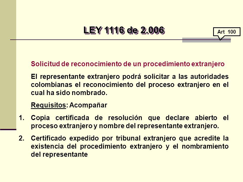 LEY 1116 de 2.006 Art 100. Solicitud de reconocimiento de un procedimiento extranjero.