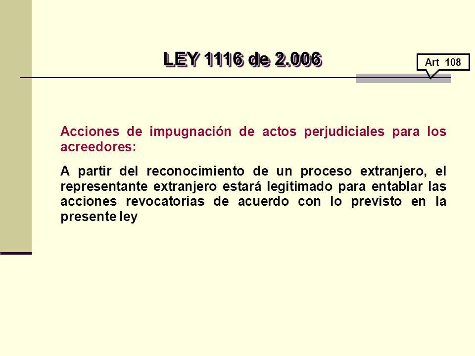 LEY 1116 de 2.006 Art 108. Acciones de impugnación de actos perjudiciales para los acreedores: