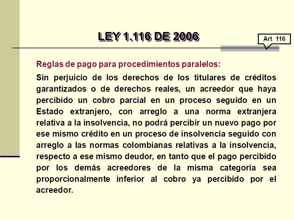 LEY 1.116 DE 2006 Reglas de pago para procedimientos paralelos:
