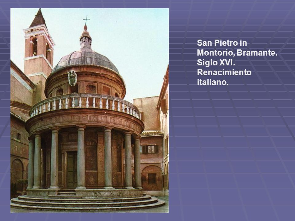 San Pietro in Montorio, Bramante. Siglo XVI. Renacimiento italiano.