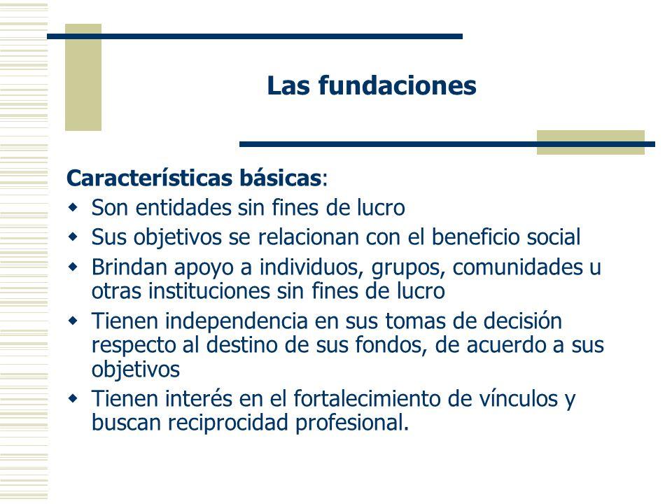 Las fundaciones Características básicas: