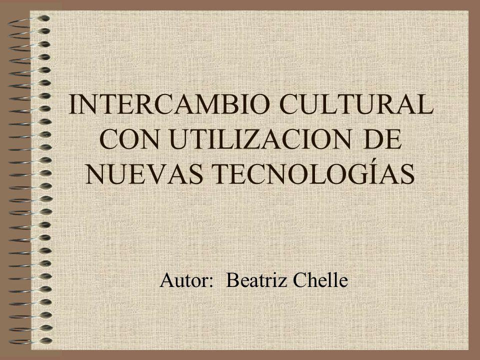 INTERCAMBIO CULTURAL CON UTILIZACION DE NUEVAS TECNOLOGÍAS