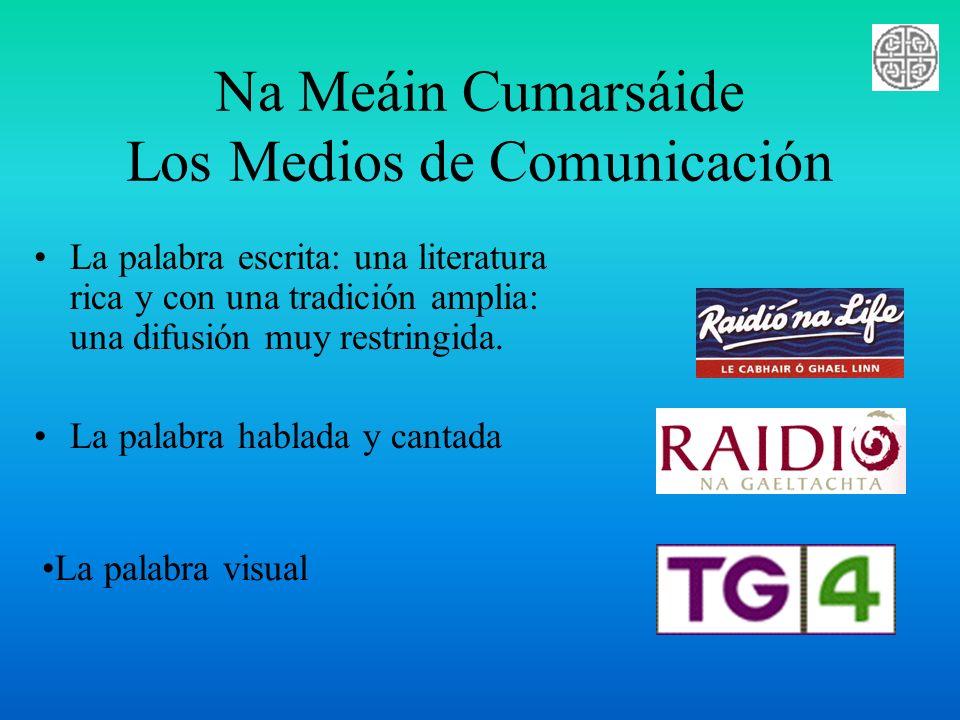 Na Meáin Cumarsáide Los Medios de Comunicación