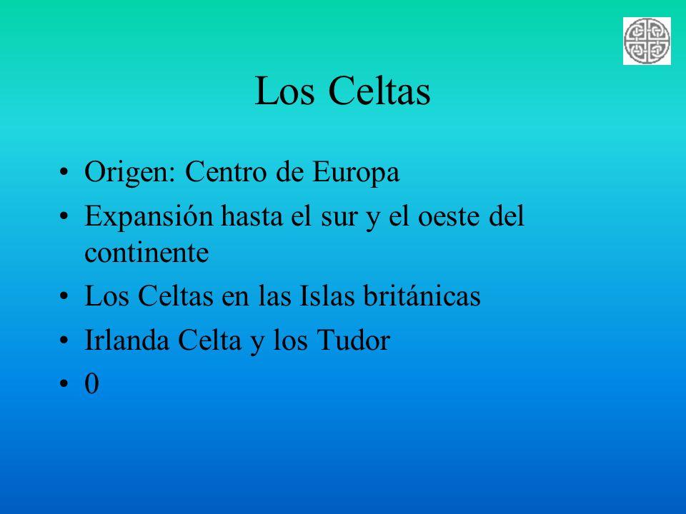 Los Celtas Origen: Centro de Europa