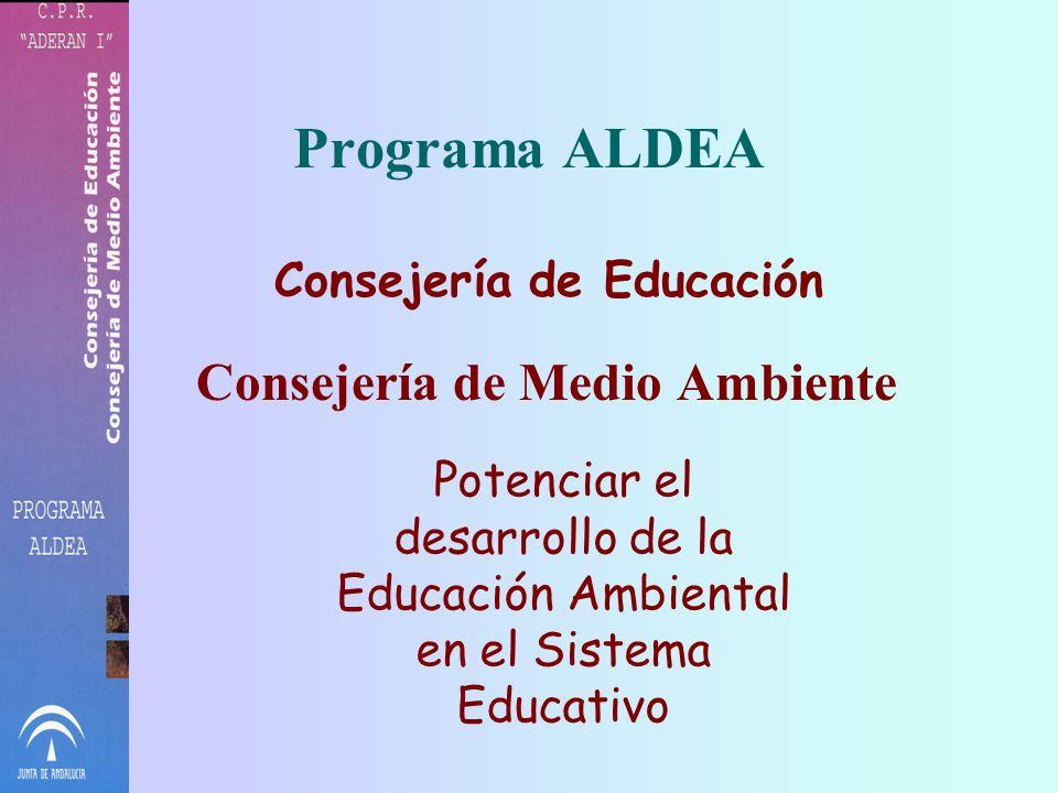 Programa ALDEA Consejería de Medio Ambiente Consejería de Educación