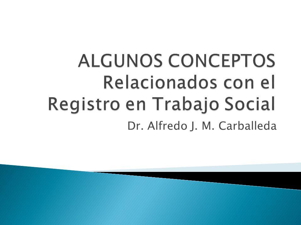 ALGUNOS CONCEPTOS Relacionados con el Registro en Trabajo Social