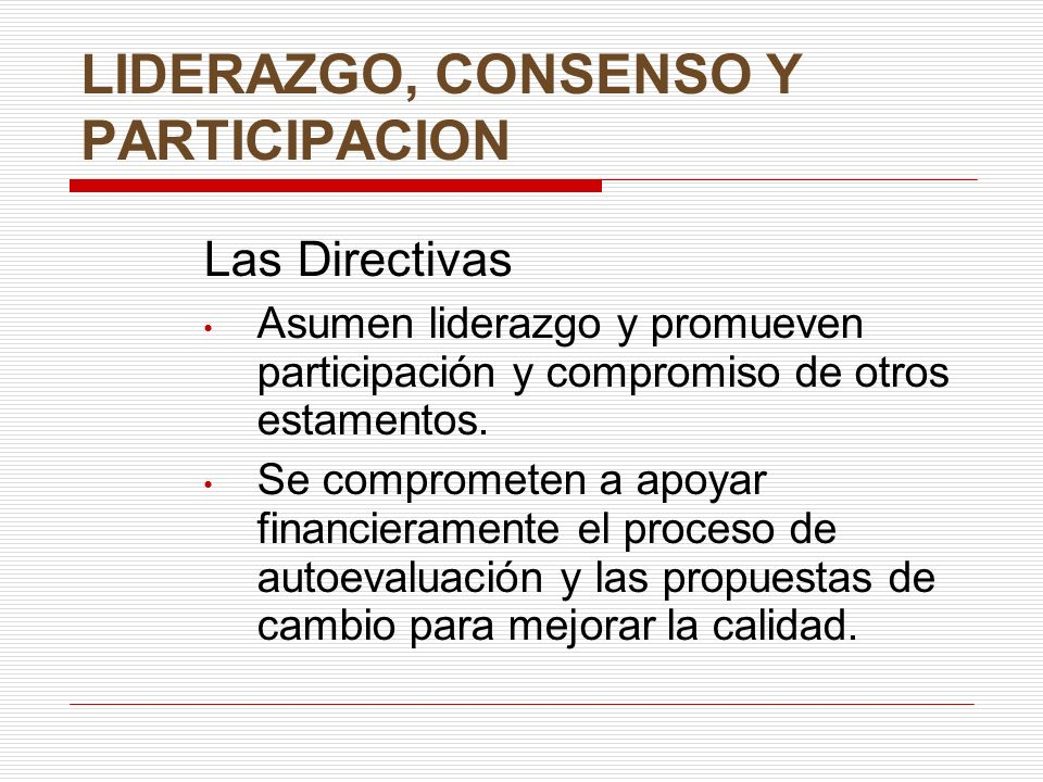 LIDERAZGO, CONSENSO Y PARTICIPACION