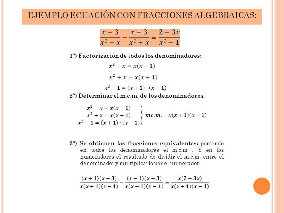 EJEMPLO ECUACIÓN CON FRACCIONES ALGEBRAICAS: