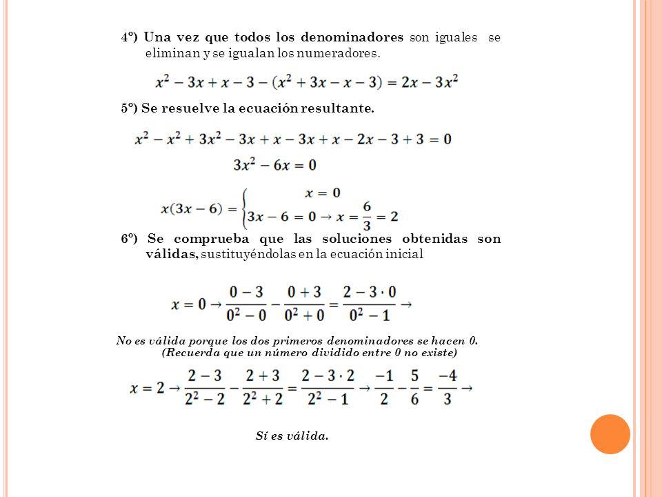 5º) Se resuelve la ecuación resultante.