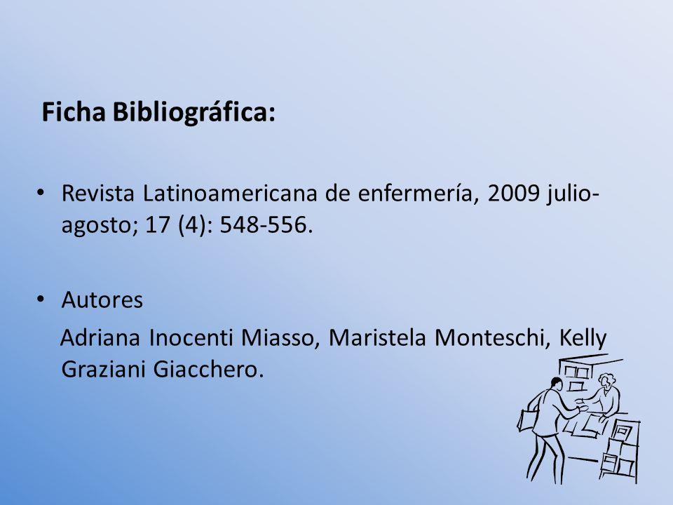 Ficha Bibliográfica: Revista Latinoamericana de enfermería, 2009 julio-agosto; 17 (4): 548-556. Autores.