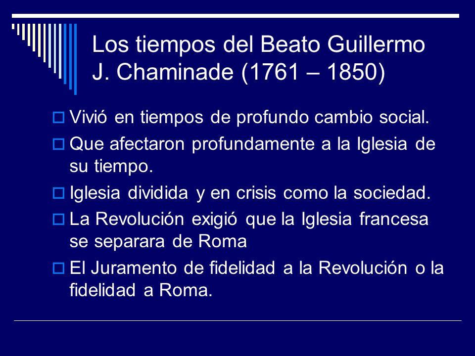 Los tiempos del Beato Guillermo J. Chaminade (1761 – 1850)