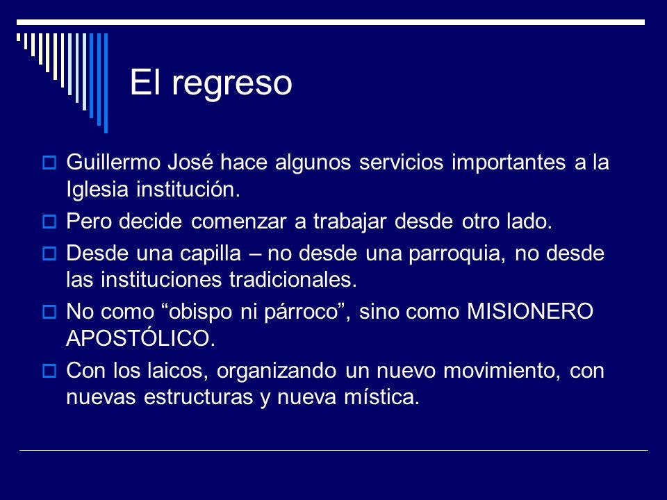 El regreso Guillermo José hace algunos servicios importantes a la Iglesia institución. Pero decide comenzar a trabajar desde otro lado.