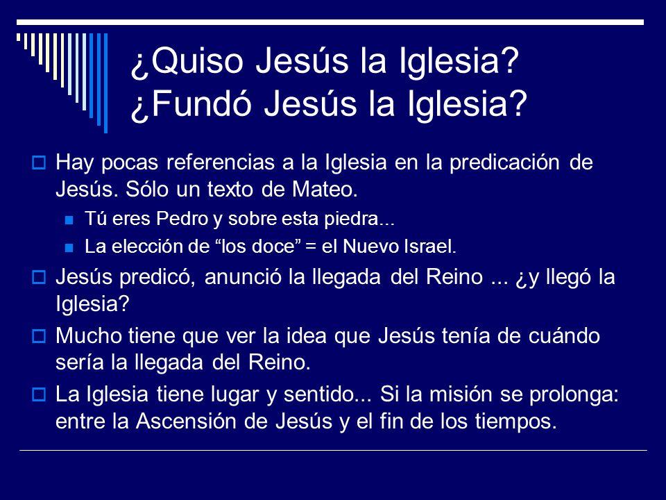 ¿Quiso Jesús la Iglesia ¿Fundó Jesús la Iglesia
