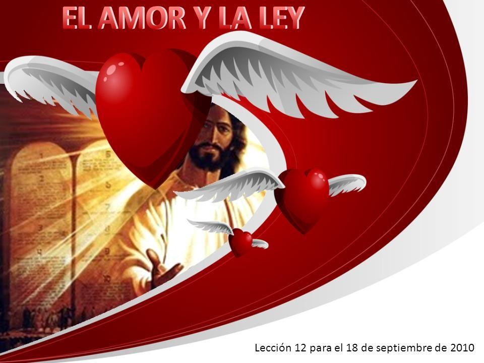 EL AMOR Y LA LEY Lección 12 para el 18 de septiembre de 2010