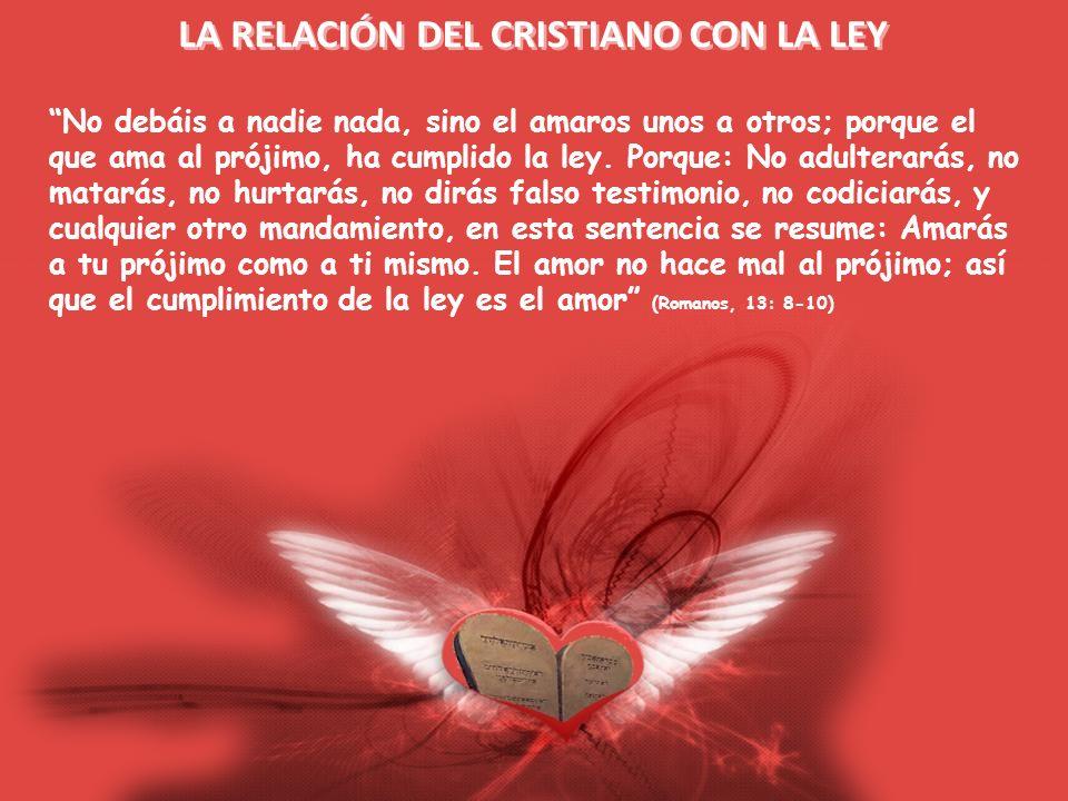 LA RELACIÓN DEL CRISTIANO CON LA LEY