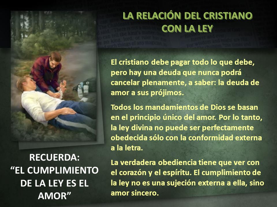 LA RELACIÓN DEL CRISTIANO EL CUMPLIMIENTO DE LA LEY ES EL AMOR