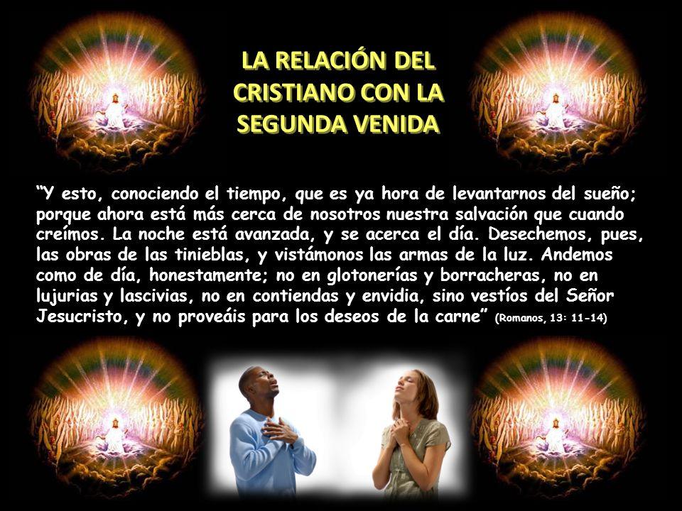 LA RELACIÓN DEL CRISTIANO CON LA SEGUNDA VENIDA
