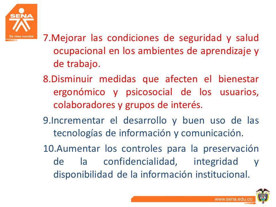 7.Mejorar las condiciones de seguridad y salud ocupacional en los ambientes de aprendizaje y de trabajo.