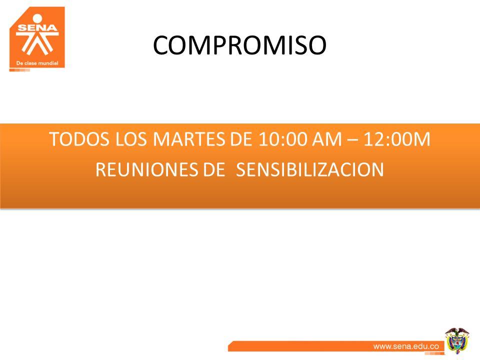 TODOS LOS MARTES DE 10:00 AM – 12:00M REUNIONES DE SENSIBILIZACION