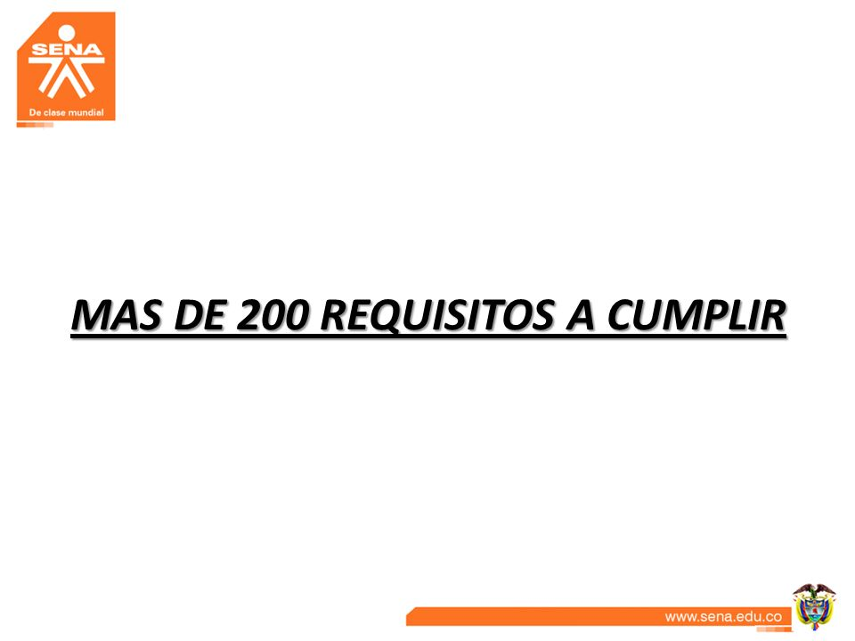 MAS DE 200 REQUISITOS A CUMPLIR
