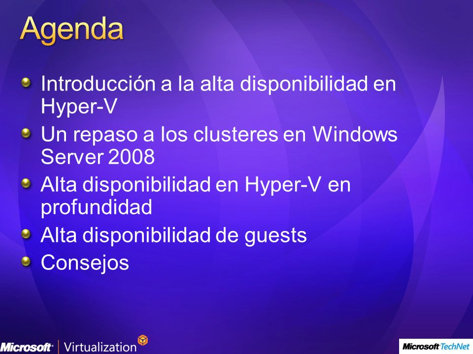 Agenda Introducción a la alta disponibilidad en Hyper-V