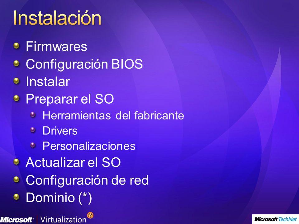 Instalación Firmwares Configuración BIOS Instalar Preparar el SO
