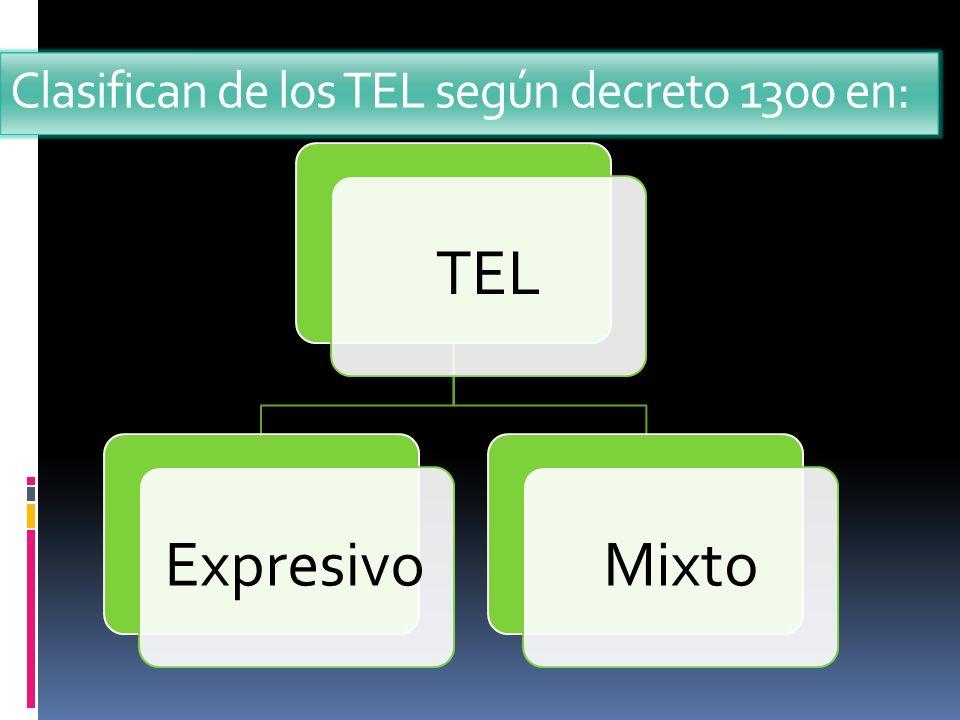 Clasifican de los TEL según decreto 1300 en: