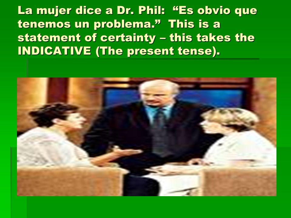 La mujer dice a Dr. Phil: Es obvio que tenemos un problema