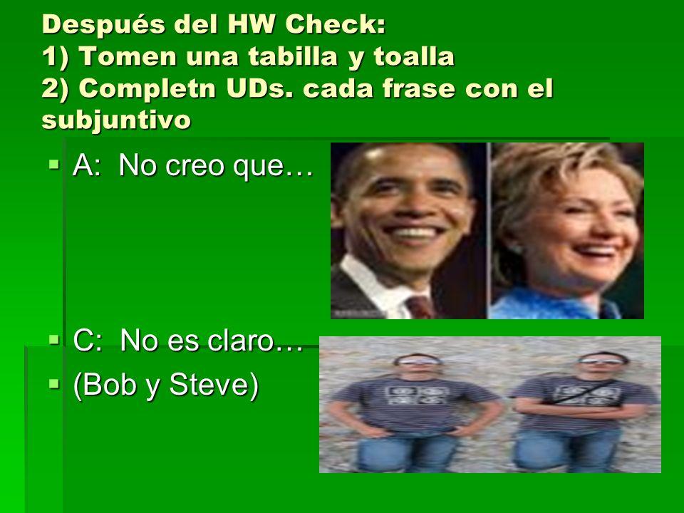 A: No creo que… C: No es claro… (Bob y Steve)