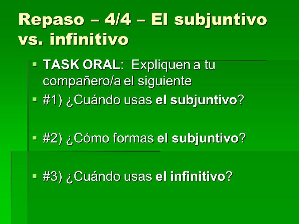 Repaso – 4/4 – El subjuntivo vs. infinitivo